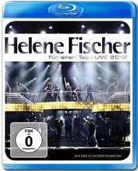 Cover Helene Fischer - Für einen Tag - Live 2012 aus der O₂World Hamburg [DVD]